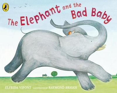 The Elephant and the Bad Baby - Vipont, Elfrida