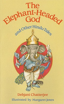 The Elephant-Headed God: And Other Hindu Tales - Chatterjee, Debjani (Retold by)
