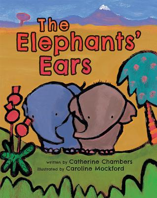 The Elephants' Ears - Chambers, Catherine
