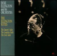 The Ellington Suites: The Queen's Suite/The Goutelas Suite/The Uwis Suite - Duke Ellington & His Orchestra