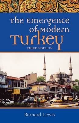 The Emergence of Modern Turkey - Lewis, Bernard