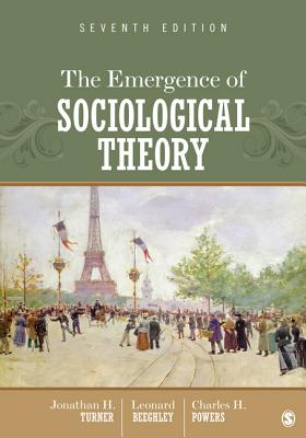 The Emergence of Sociological Theory - Turner, Jonathan H, and Beeghley, Leonard, and Powers, Charles H, Dr.