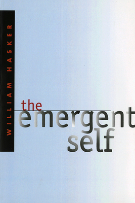 The Emergent Self - Hasker, William