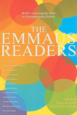 The Emmaus Readers: More Listening for God in Contemporary Fiction - Felch, Susan M (Editor), and Schmidt, Gary D, Professor (Editor)