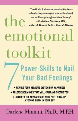 The Emotional Toolkit: Seven Power-Skills to Nail Your Bad Feelings - Mininni, Darlene