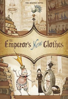 The Emperor's New Clothes: The Graphic Novel - Andersen, Hans Christian, and Peters, Stephanie True (Retold by)