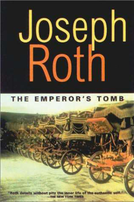 The Emperor's Tomb - Roth, Joseph, and Hoare, John (Translated by)