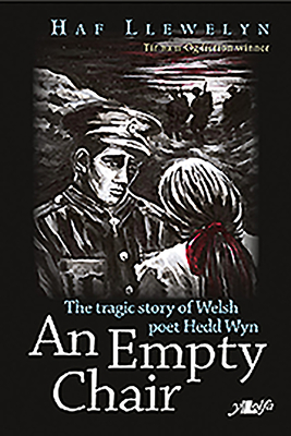 The Empty Chair, An - Story of Welsh First World War Poet Hedd Wyn - Llewelyn, Haf