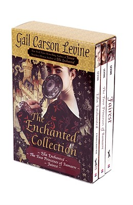 The Enchanted Collection: Ella Enchanted/The Two Princesses of Bamarre/Fairest - Levine, Gail Carson