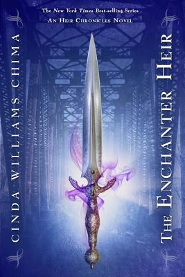 The Enchanter Heir (the Heir Chronicles, Book 4) - Chima, Cinda Williams