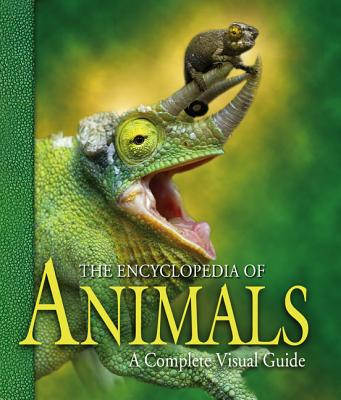 The Encyclopedia of Animals: A Complete Visual Guide - McKay, George, Professor (Editor)