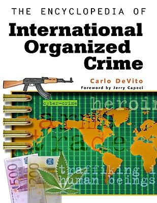 The Encyclopedia of International Organized Crime - De Vito, Carlo, Professor