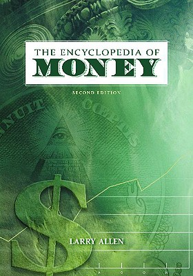 The Encyclopedia of Money - Allen, Larry