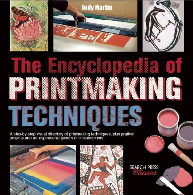 The Encyclopedia of Printmaking Techniques - Martin, Judy
