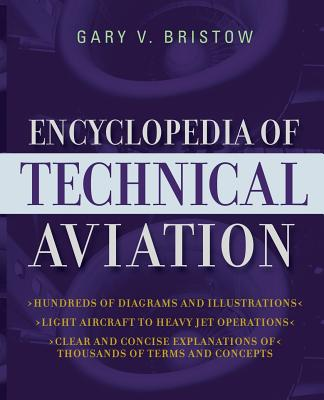 The Encyclopedia of Technical Aviation - Bristow, Gary V