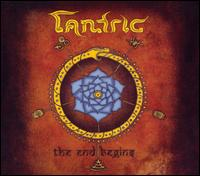 The End Begins - Tantric