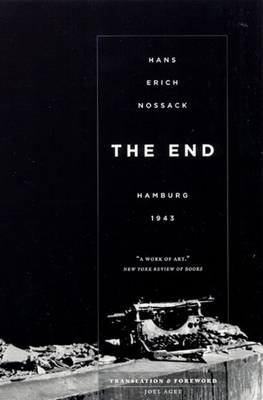 The End: Hamburg 1943 - Nossack, Hans Erich