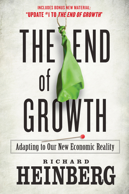 The End of Growth: Adapting to Our New Economic Reality - Heinberg, Richard