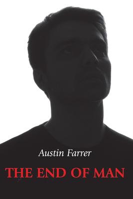 The End of Man - Farrer, Austin