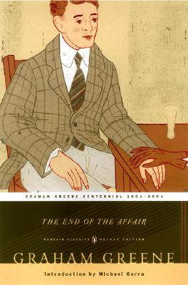 The End of the Affair - Greene, Graham, and Gorra, Michael (Introduction by)