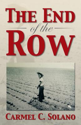 The End of the Row - Solano, Carmel C