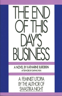 The End of This Day's Business - Burdekin, Katharine