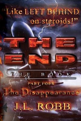 The End: The Book: Part Four: The Disappearance - Robb, J L