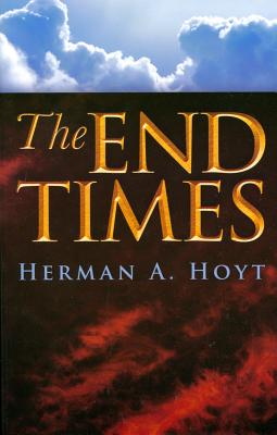 The End Times - Hoyt, Herman A