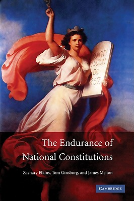 The Endurance of National Constitutions - Elkins, Zachary