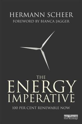 The Energy Imperative: 100 Percent Renewable Now - Scheer, Hermann