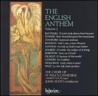 The English Anthem, Vol. 2 - Andrew Lucas (organ); St. Paul's Cathedral Choir, London (choir, chorus); John Scott (conductor)