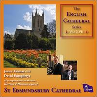 The English Cathedral Series, Vol. 17: St. Edmundsbury Cathedral - David Humphreys (organ); James Thomas (organ)