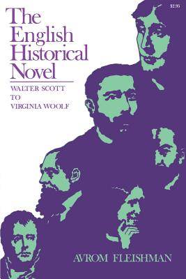 The English Historical Novel: Walter Scott to Virginia Woolf - Fleishman, Avrom, Professor