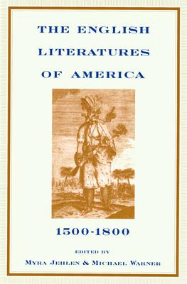 The English Literatures of America: 1500-1800 - Jehlen, Myra (Editor), and Warner, Michael (Editor)