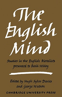 The English Mind: Studies in the English Moralists Presented to Basil Willey - Sykes Davies, Hugh