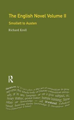 The English Novel, Vol II: Smollett to Austen - Kroll, Richard W.F.