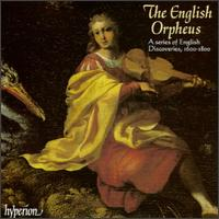 The English Orpheus - A Series of English Discoveries 1600-1800 - Ana-Maria Rincon (soprano); Andrew Burden (tenor); Bronwen Mills (soprano); Christopher Purves (bass);...