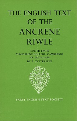 The English Text of the Ancrene Riwle, Magdalene College Cambridge MS Pepys 2498 - Zettersten, Arne (Volume editor)