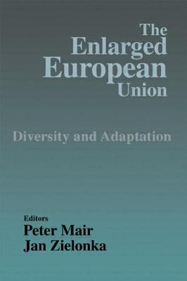 The Enlarged European Union: Unity and Diversity - Mair, Peter, Dr. (Editor), and Zielonka, Jan (Editor)