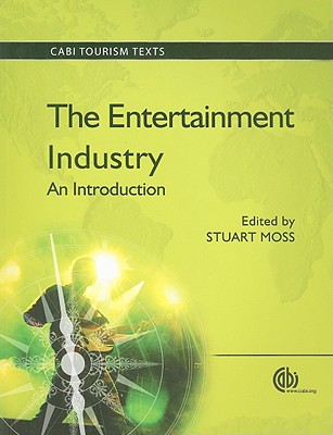 The Entertainment Industry: An Introduction - Moss, Stuart (Editor)