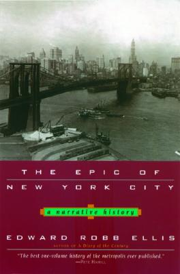 The Epic of New York City: A Narrative History - Ellis, Edward Robb