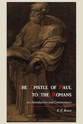 The Epistle of Paul to the Romans: An Introduction and Commentary - Bruce, Frederick Fyvie, and Bruce, F F