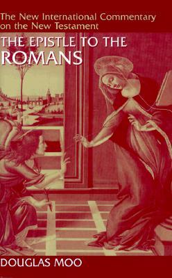 The Epistle to the Romans - Moo, Douglas J, Ph.D.