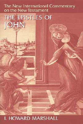 The Epistles of John - Marshall, I Howard, Professor, PhD