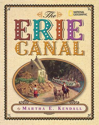 The Erie Canal - Kendall, Martha E
