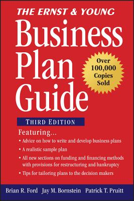 The Ernst & Young Business Plan Guide - Ford, Brian R, and Bornstein, Jay M, and Pruitt, Patrick T