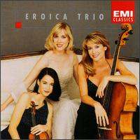The Eroica Trio plays Gershwin, Ravel, Godard & Schoenfield - Adela Pena (violin); Erika Nickrenz (piano); Eroica Trio; Sara Sant'Ambrogio (cello)