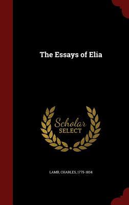 The Essays of Elia - Lamb, Charles