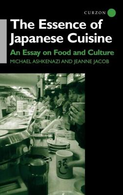 The Essence of Japanese Cuisine: An Essay on Food and Culture - Asheknazi, Michael