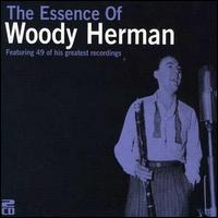 The Essence of Woody Herman - Woody Herman
